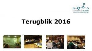 Terugblik 2016 Officile bijeenkomsten Dorpsraad Zoals Nieuwjaarsreceptie en