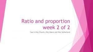 Ratio and proportion week 2 of 2 Year