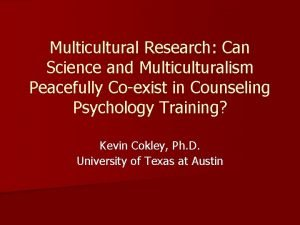 Multicultural Research Can Science and Multiculturalism Peacefully Coexist
