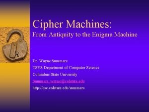 Cipher Machines From Antiquity to the Enigma Machine