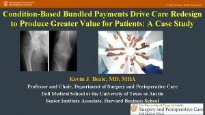 ConditionBased Bundled Payments Drive Care Redesign to Produce