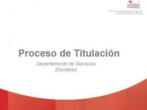TECNOLGICO NACIONAL DE MXICO Proceso de Titulacin Departamento