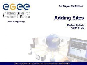 1 st Project Conference www euegee org Adding