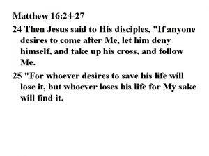 Matthew 16 24 27 24 Then Jesus said