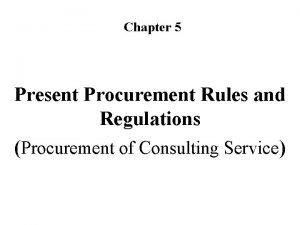 Chapter 5 Present Procurement Rules and Regulations Procurement