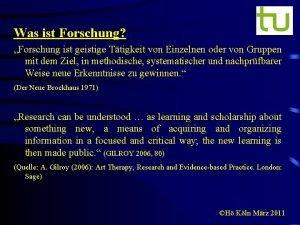 Was ist Forschung Forschung ist geistige Ttigkeit von