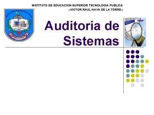 INSTITUTO DE EDUCACION SUPERIOR TECNOLOGIA PUBLICA VICTOR RAUL