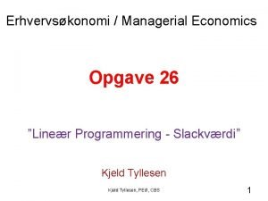 Erhvervskonomi Managerial Economics Opgave 26 Liner Programmering Slackvrdi