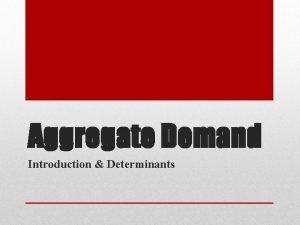 Aggregate Demand Introduction Determinants A negative demand shock