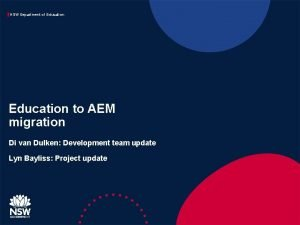 NSW Department of Education to AEM migration Di