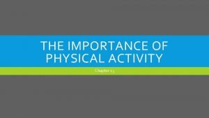 THE IMPORTANCE OF PHYSICAL ACTIVITY Chapter 13 MYTH