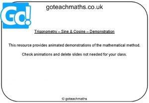 Trigonometry Sine Cosine Demonstration This resource provides animated