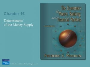 Chapter 16 Determinants of the Money Supply Money