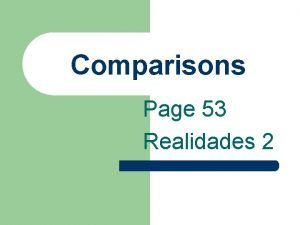Comparisons Page 53 Realidades 2 Equal comparisons Tan