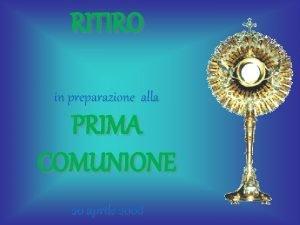RITIRO in preparazione alla PRIMA COMUNIONE 20 aprile