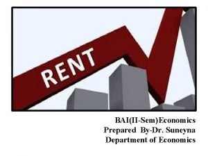 BAIIISemEconomics Prepared ByDr Suneyna Department of Economics Introduction