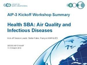 AIP3 Kickoff Workshop Summary Health SBA Air Quality