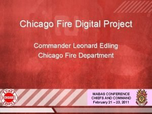 Chicago Fire Digital Project Commander Leonard Edling Chicago