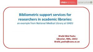 Bibliometric support services for researchers in academic libraries