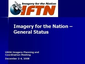 Imagery for the Nation General Status USDA Imagery