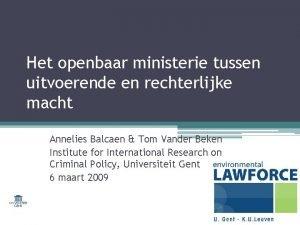 Het openbaar ministerie tussen uitvoerende en rechterlijke macht