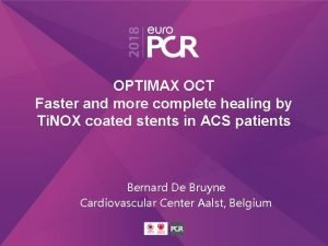 OPTIMAX OCT Faster and more complete healing by