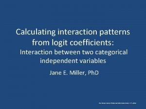 Calculating interaction patterns from logit coefficients Interaction between