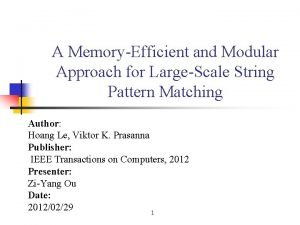 A MemoryEfficient and Modular Approach for LargeScale String