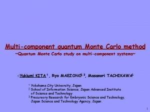 Multicomponent quantum Monte Carlo method Quantum Monte Carlo