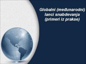 Globalni meunarodni lanci snabdevanja primeri iz prakse Pojam