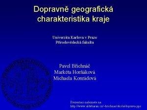 Dopravn geografick charakteristika kraje Univerzita Karlova v Praze