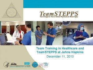 Team Training in Healthcare and Team STEPPS at