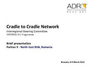 Cradle to Cradle Network Interregional Steering Committee INTERREG