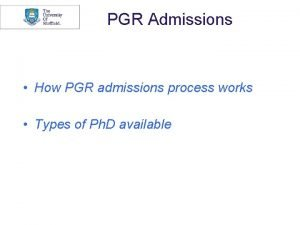 PGR Admissions How PGR admissions process works Types