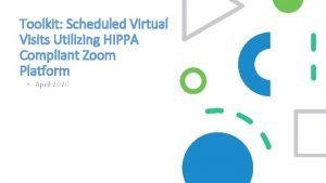 Toolkit Scheduled Virtual Visits Utilizing HIPPA Compliant Zoom