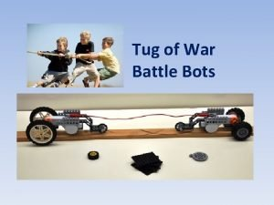Tug of War Battle Bots The Challenge To