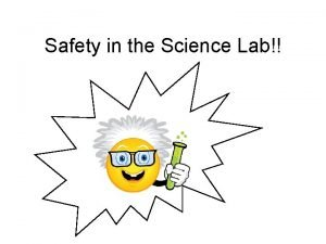 Safety in the Science Lab Safety Equipment Safety