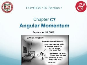 PHYSICS 197 Section 1 Chapter September 18 2017