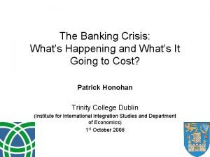 The Banking Crisis Whats Happening and Whats It