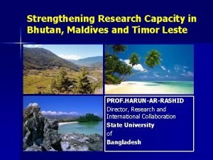 Strengthening Research Capacity in Bhutan Maldives and Timor