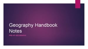 Geography Handbook Notes PREAP GEOGRAPHY Globes What is