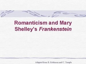 Romanticism and Mary Shelleys Frankenstein Adapted from B