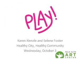 Karen Kienzle and Selene Foster Healthy City Healthy
