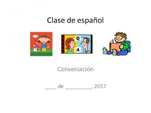 Clase de espaol Conversacin de 2017 Hola Cmo