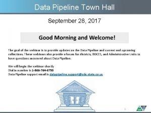 Data Pipeline Town Hall September 28 2017 The