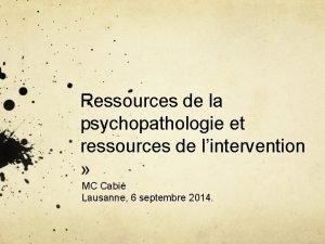 Ressources de la psychopathologie et ressources de lintervention