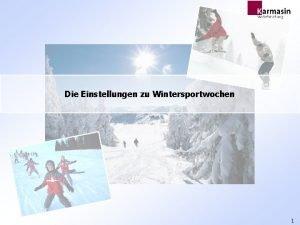 Die Einstellungen zu Wintersportwochen Eine Studie der Karmasin