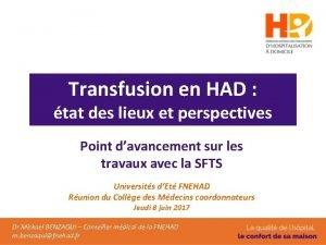 Transfusion en HAD tat des lieux et perspectives