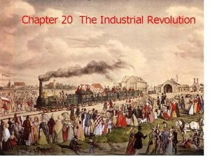 Chapter 20 The Industrial Revolution NEW AGRICULTURAL REVOLUTION