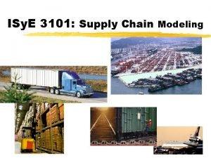 ISy E 3101 Supply Chain Modeling The Professor